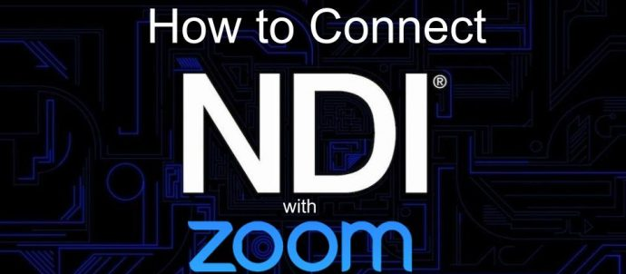 How to connect NDI with Zoom
