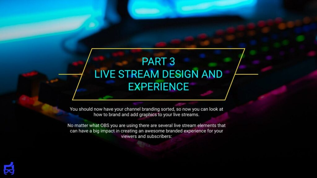 Designing Your Live Stream Experience